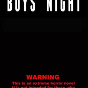 Boys' Night: An Extreme Horror by Matt Shaw & Wrath James White (2017) Review