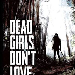 Dead Girls Don't Love (2018) by Sarah Hans Review