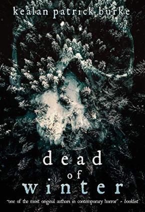 Dead of Winter (2018) by Kealan Patrick Burke BookReview