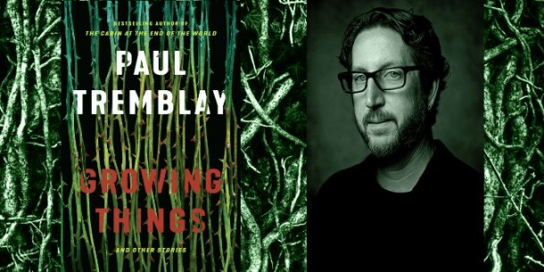 growing things paul tremblay haunted by deadlines