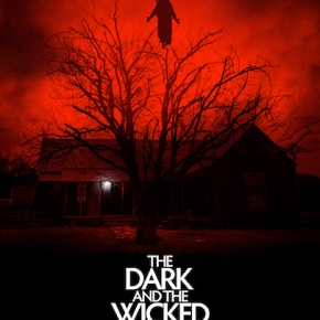 THE DARK AND THE WICKED Releasing November 6th